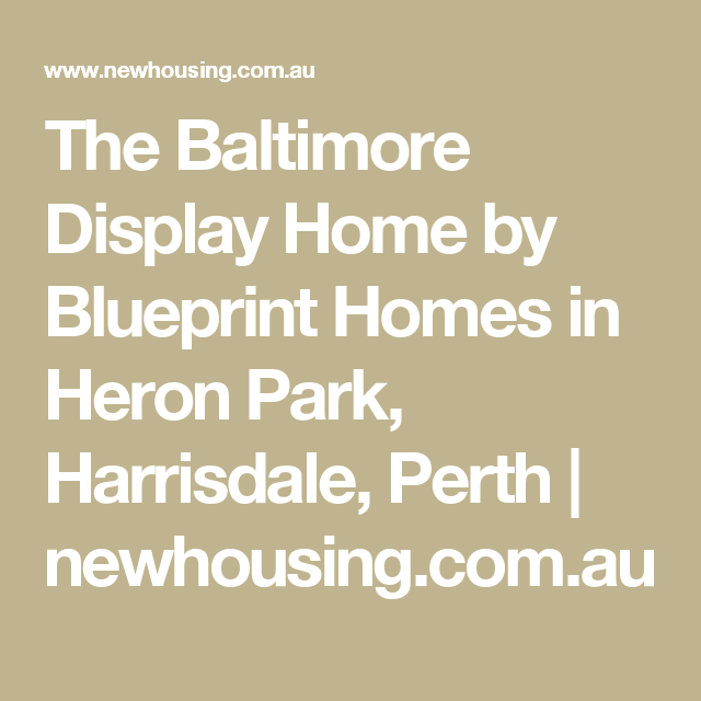 The baltimore display home by blueprint homes in heron park the baltimore display home by blueprint homes in heron park harrisdale perth newhousing malvernweather Image collections