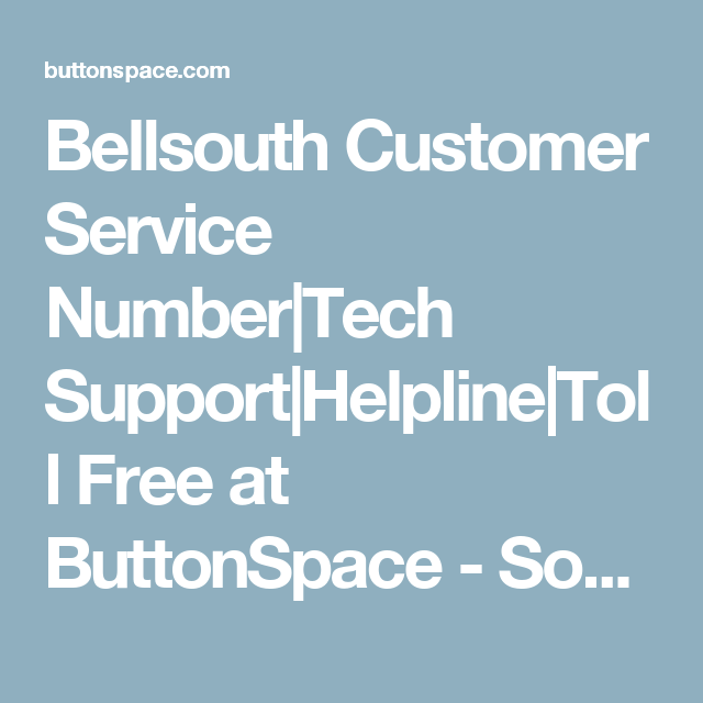 Bellsouth Customer Service Number|Tech Support|Helpline|Toll Free at ButtonSpace - Social Media Buttons | Social Network Buttons | Share Buttons