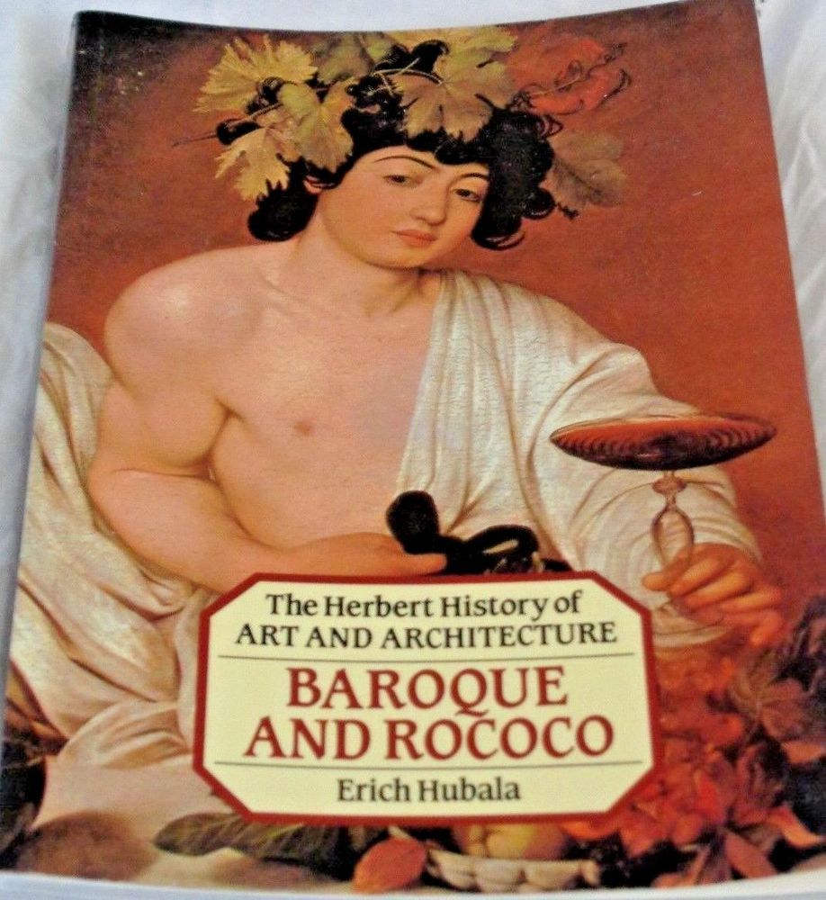 BAROQUE AND ROCOCO by Erich Hubala Ther Herbert History of Art & Architecture