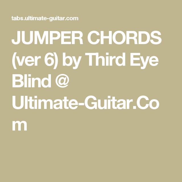 Jumper Chords Ver 6 By Third Eye Blind Ultimate Guitar