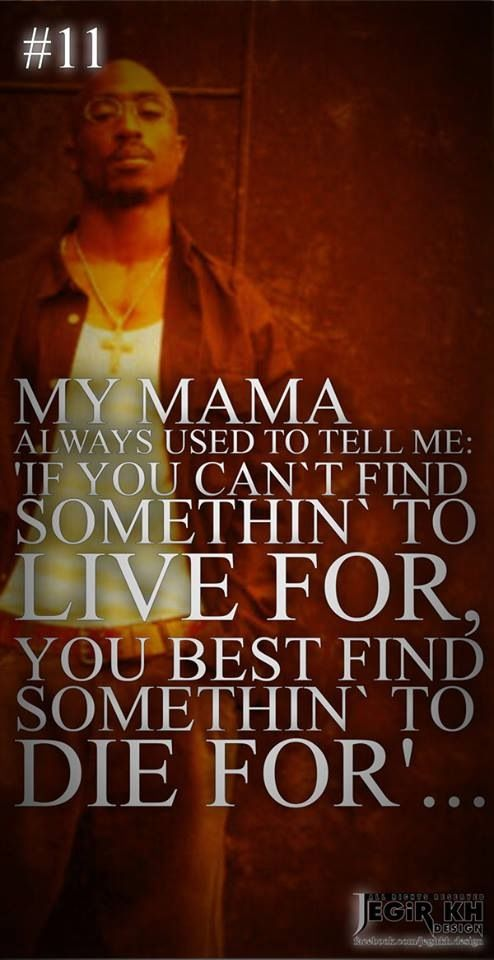 Tupac Quote Mama Told Me