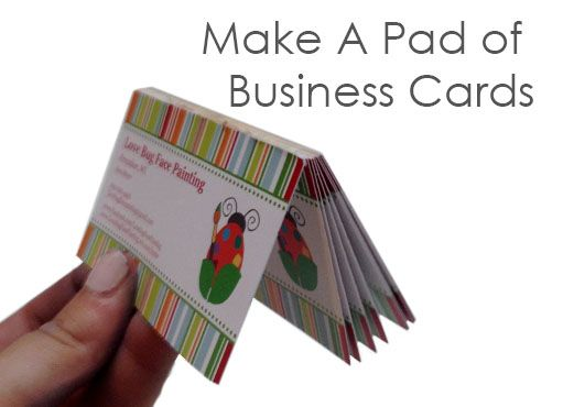 Create A Tear Pad Of Business Cards To Eliminate Clutter In Your Bag Or Purse Simple Face Paintingface Painting Designsbody