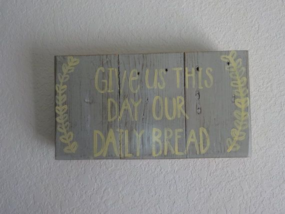 Give us this day our daily bread Handpainted by p31wifedesigns