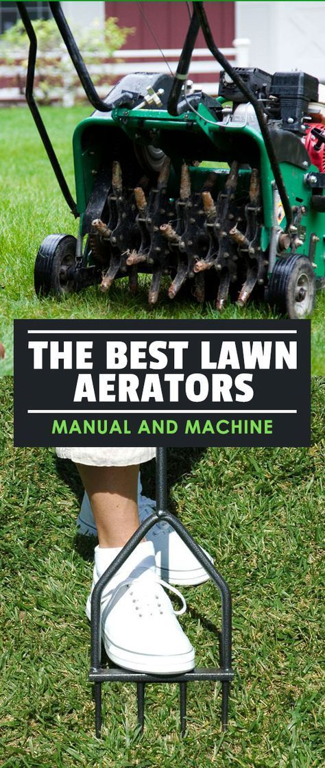 The Best Lawn Aerators (Manual and Machine) Learn about lawn aeration, including the best manual lawn aerators, lawn aerator machines, and if lawn aerator shoes are worth the money.