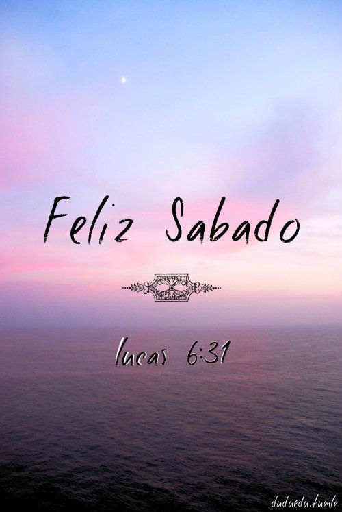 Feliz Sabado Happy Days Of Week Faith