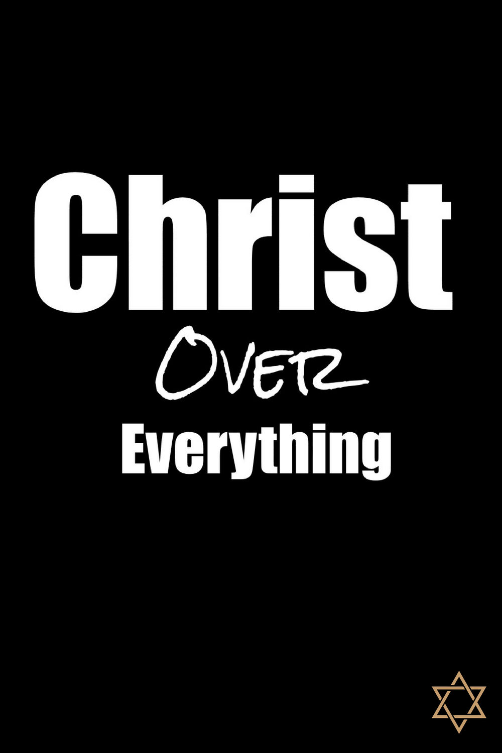 Christ Over Everything Even Your Stress Worries And Money