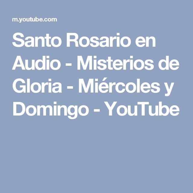 Santo Rosario en Audio - Misterios de Gloria - Miércoles y Domingo - YouTube
