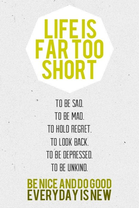 Life Is Too Short Inspirational Words Quotes To Live By Inspirational Quotes