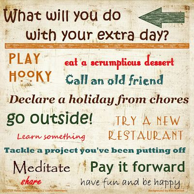 Leap Day is February 29...what will you do with your extra