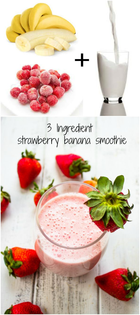 3 Ingredient Strawberry Banana Smoothie Strawberry Banana Smoothie Recipes Strawberry Banana Smoothie Banana Smoothie