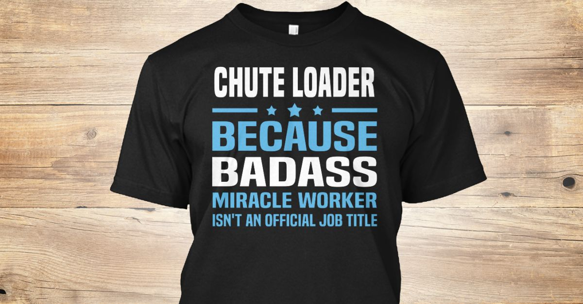 If You Proud Your Job, This Shirt Makes A Great Gift For You And Your Family.  Ugly Sweater  Chute Loader, Xmas  Chute Loader Shirts,  Chute Loader Xmas T Shirts,  Chute Loader Job Shirts,  Chute Loader Tees,  Chute Loader Hoodies,  Chute Loader Ugly Sweaters,  Chute Loader Long Sleeve,  Chute Loader Funny Shirts,  Chute Loader Mama,  Chute Loader Boyfriend,  Chute Loader Girl,  Chute Loader Guy,  Chute Loader Lovers,  Chute Loader Papa,  Chute Loader Dad,  Chute Loader Daddy,  Chute Loader…
