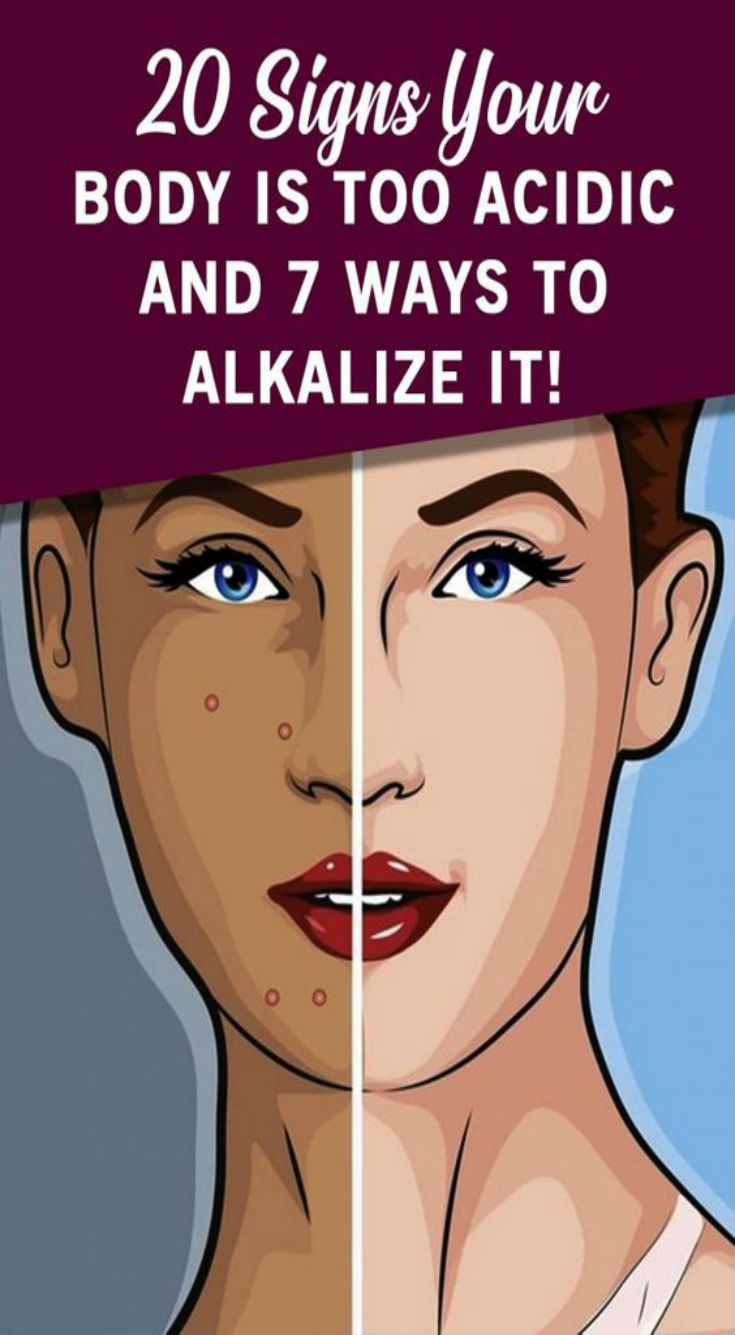 20 Signs Your Body Is Too Acidic And 7 Ways To Alkalize It -…