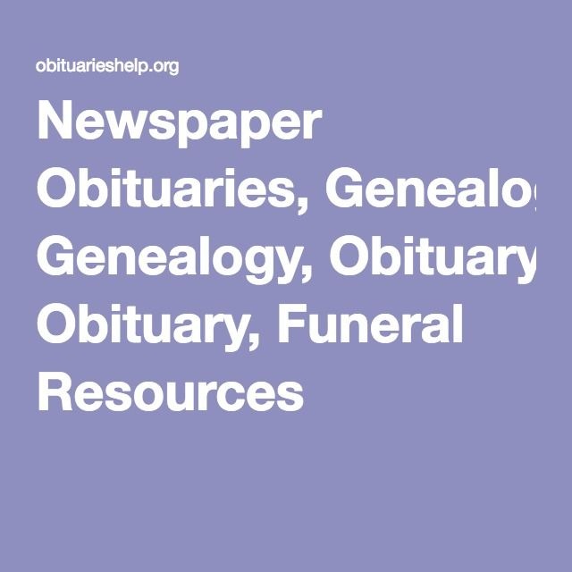 Newspaper Obituaries, Genealogy, Obituary, Funeral Resources