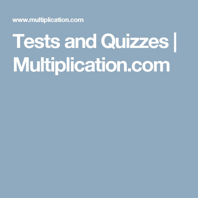 Tests and Quizzes | Multiplication.com | Math Tricks | Pinterest ...