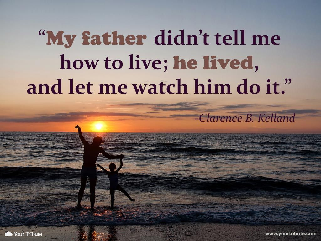 Father Death Quotes Quote | Clarence B. Kelland: My father didn't tell me how to live  Father Death Quotes