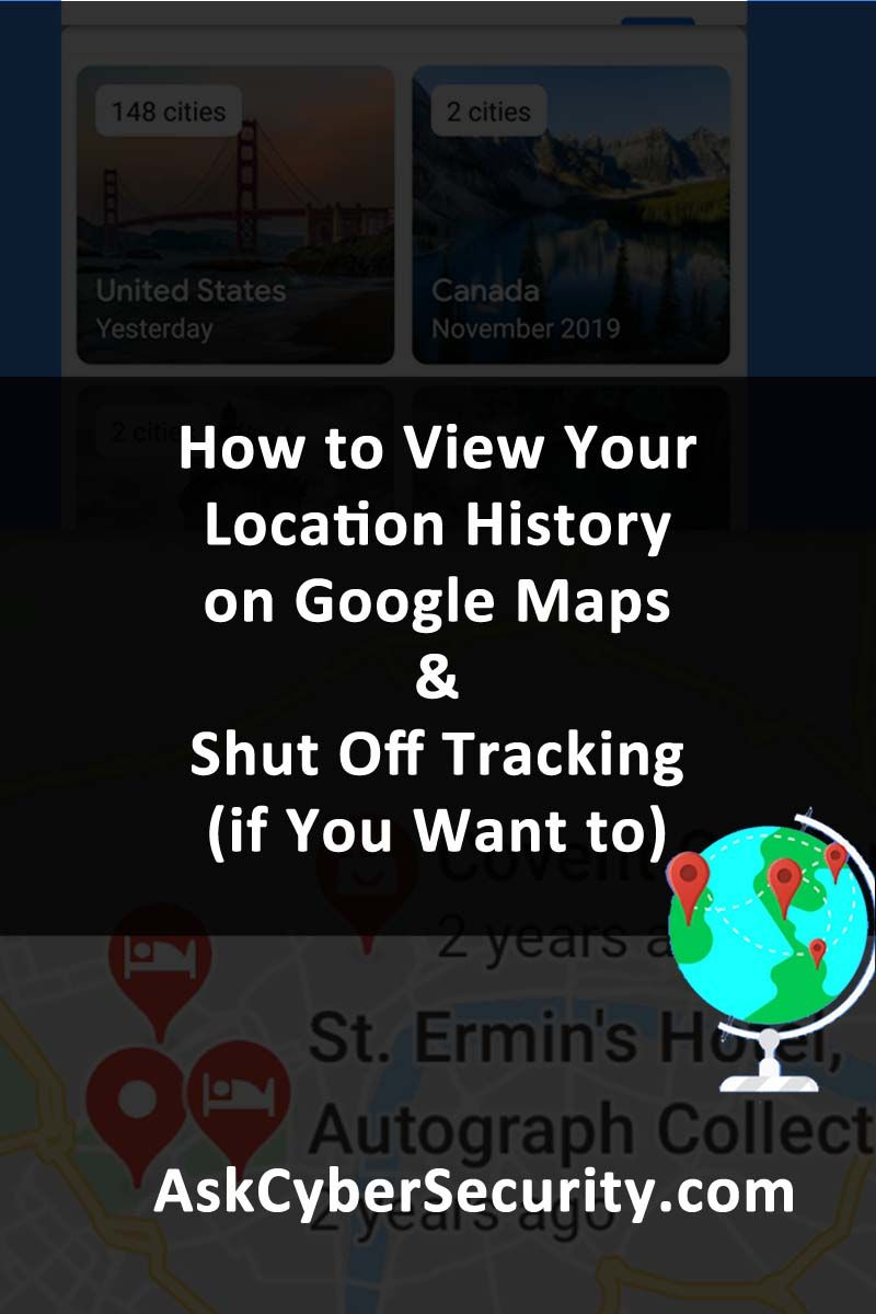 Google Maps Location History View Your Location History
