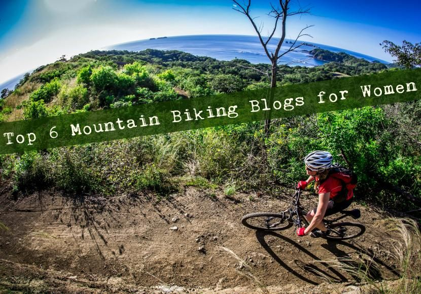 Top 6 Mountain Biking Blogs for Women