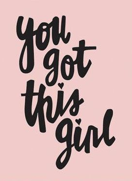 You Got This Girl 8 x10, Typography print, Quote Print