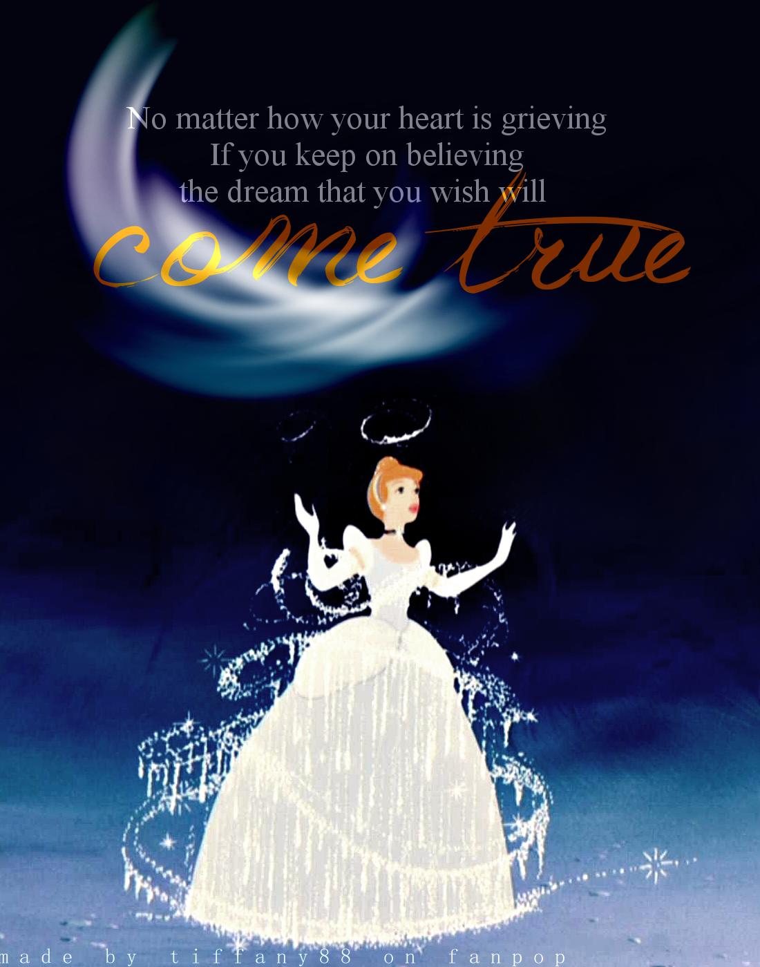 Cinderella Dream come true Dreams come true quotes