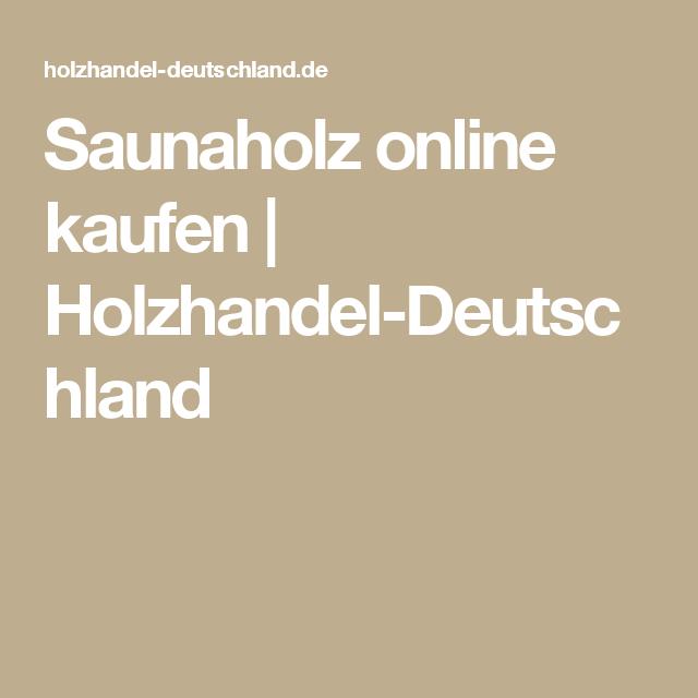 Saunaholz Online Kaufen Holzhandel Deutschland Super Idee