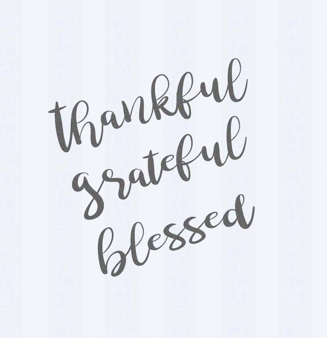 Thankful Grateful Blessed Svg Eps Dxf Png Thankfully Cricut Files Printable Png Happy Thanksgiving Fall Autumn G Grateful Thankful Blessed Thankful Blessed