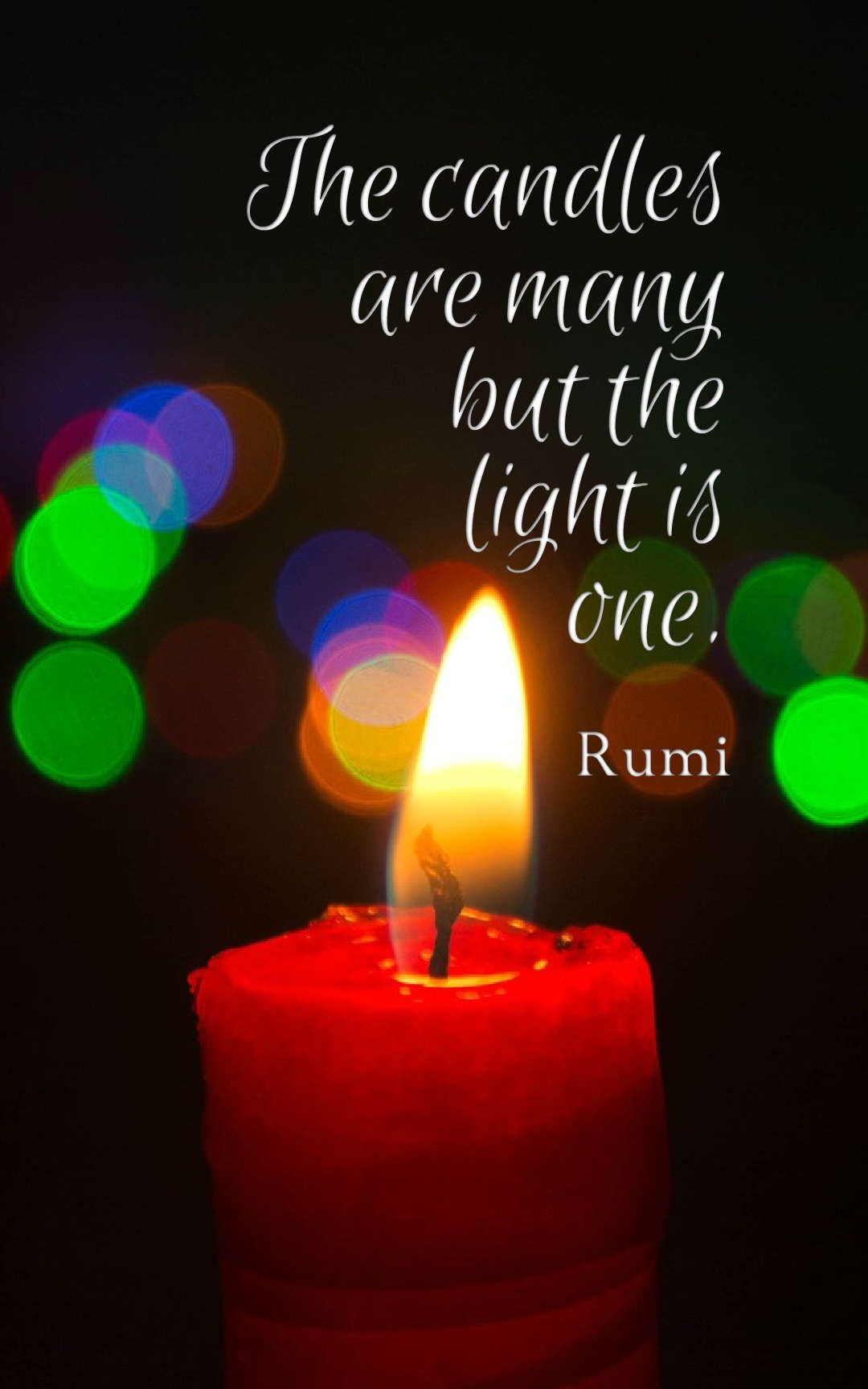 The Candles Are Many But The Light Is One Rumi For The Love Of
