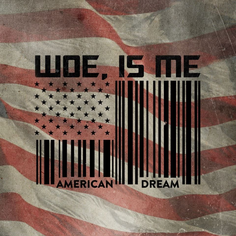 Woe is Me - American Dream