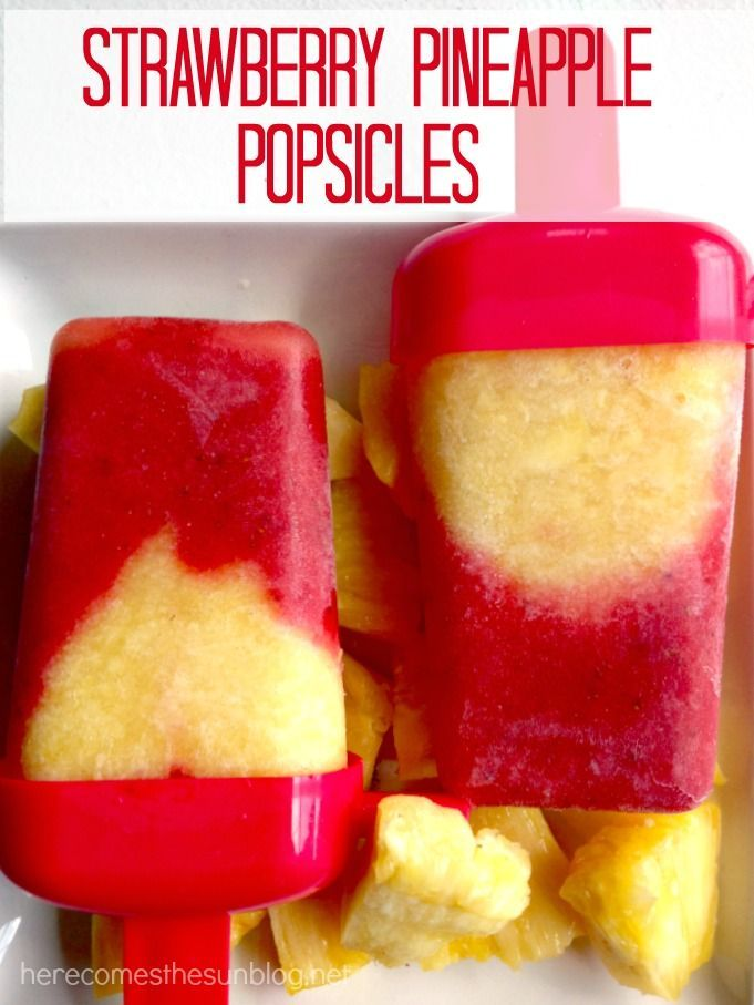 Strawberry Pineapple Popsicles - Here Comes The Sun    .......YUM!   - food! -