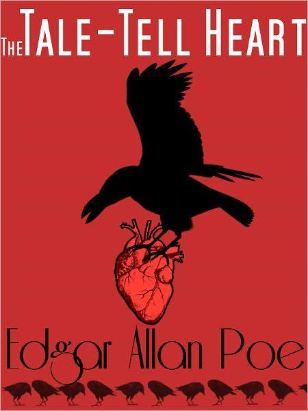 The Tell Tale Heart - Edgar Allen Poe I've always loved this story ...