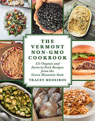 The vermont non gmo cookbook 125 organic and farm to fork recipes the vermont non gmo cookbook 125 organic and farm to fork recipes forumfinder Image collections