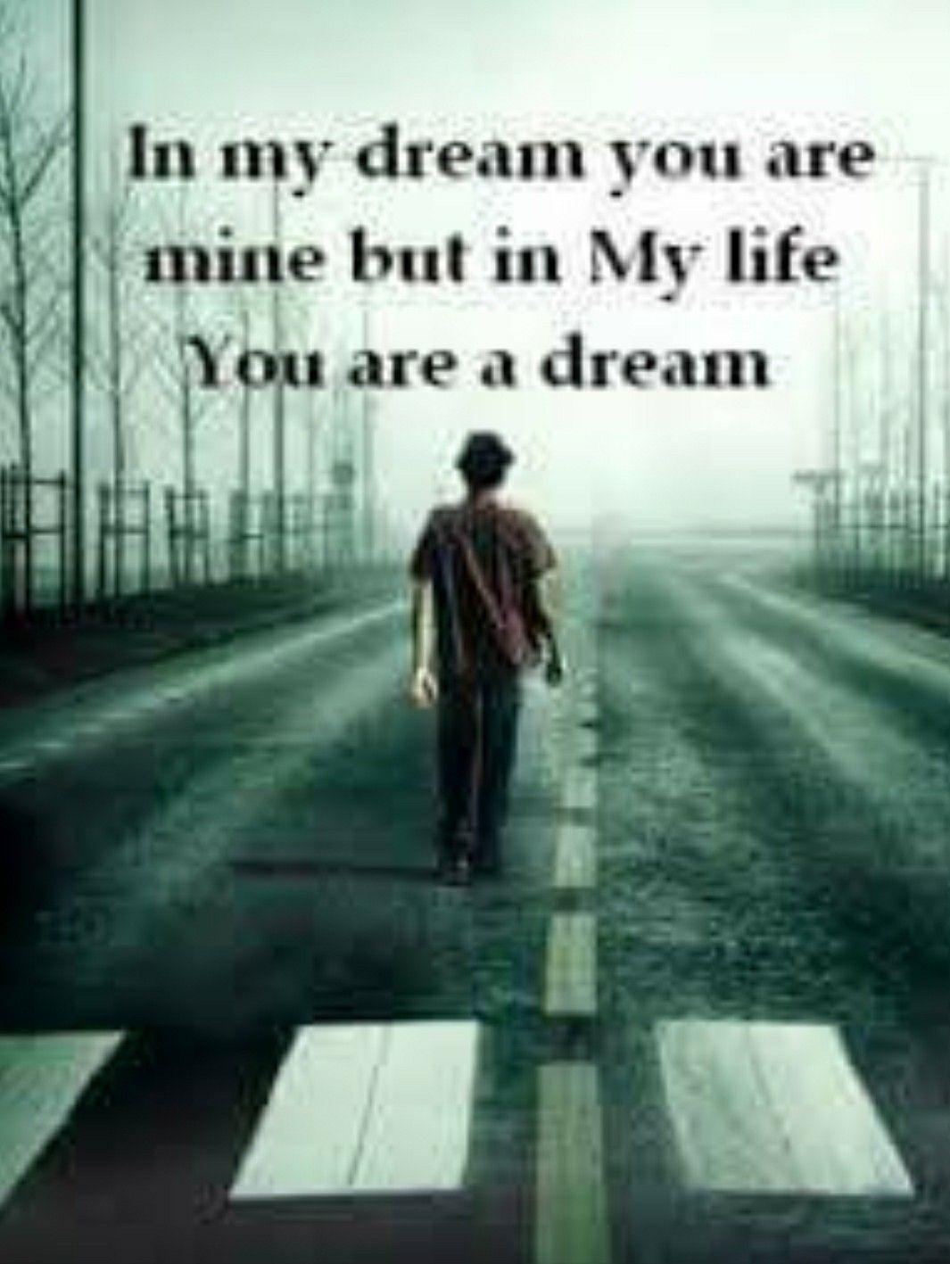 In My Dream Love Love Quotes Quotes Quote Sad Hurt Love Quote Sad Quotes