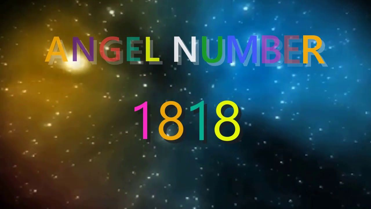 1818 Angel Number Meanings Symbolism Angel Number Meanings