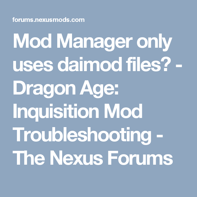 Mod Manager only uses daimod files? - Dragon Age