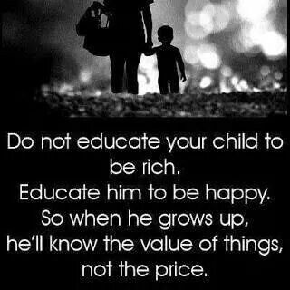 Do not educate your child to be rich