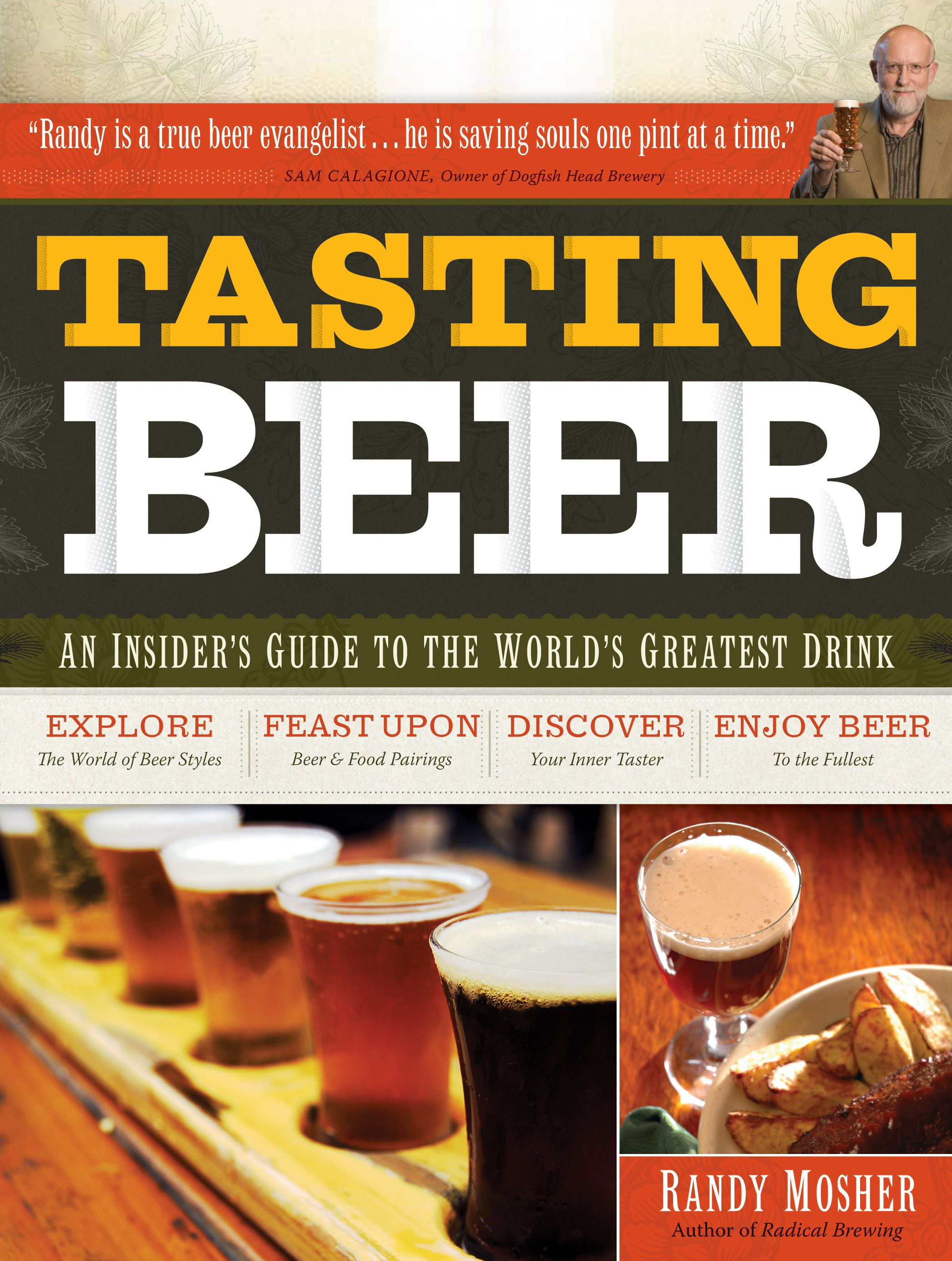 Tasting Beer - Randy Mosher  The best book about beer (not about brewing) I ever read. Each page is full of informations, beautiful photos and illustrations, curiosities...