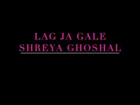 Lag Ja Gale Shreya Ghoshal Music I Love Pinterest Youtube