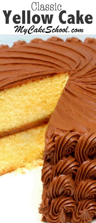 Yellow Cake Scratch Recipe Cake Recipes Pinterest Cake