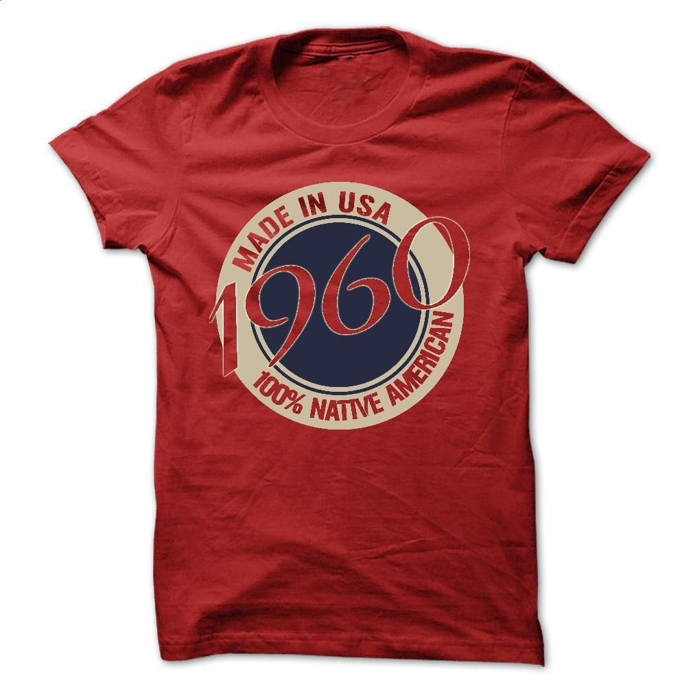 MADE IN USA 1960 T Shirt, Hoodie, Sweatshirts - cheap t shirts #tee #teeshirt