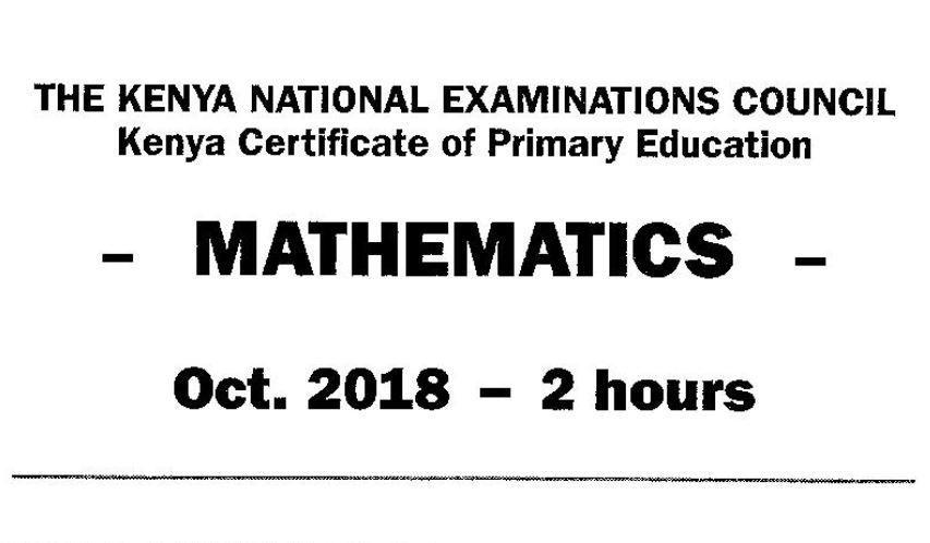 KCPE 2018 Mathematics Past Paper (Without Answers) | Kenyan