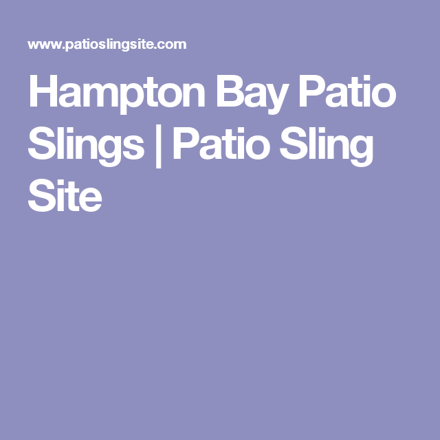 Hampton Bay Patio Slings Patio Sling Site The Hamptons