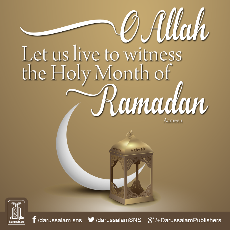 O Allah Let Us Live To Witness The Month Of Ramadan Ramadan Amen Ramadan Ramadan Prayer Allah