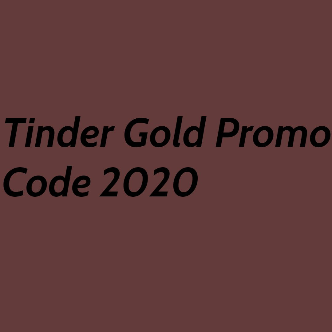 100% Working Top New Tinder Gold Promo Code W/ 99% OFF