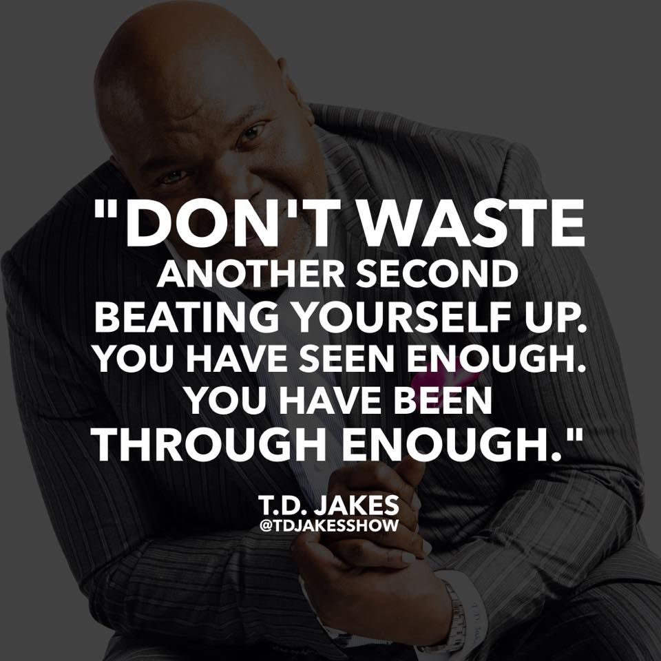 Td Jakes Quotes On Life Start Your Week Off Right With Motivationmonday From T.djakes