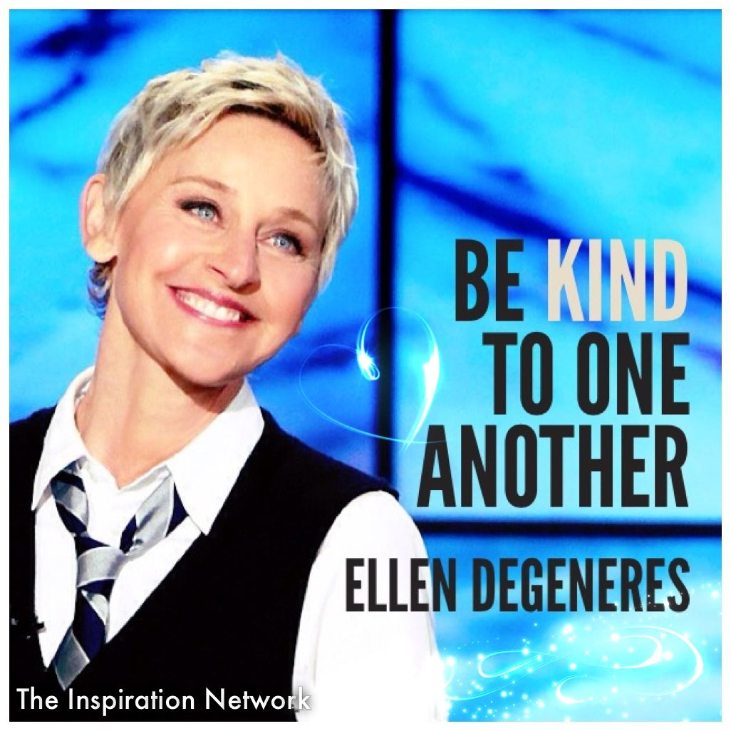"Quotes About Uplifting One Another: ""Be Kind To One Another."" ~Ellen DeGeneres #quote"
