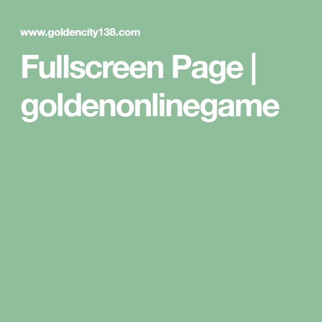Fullscreen Page Goldenonlinegame Free Casino Slot Games Free