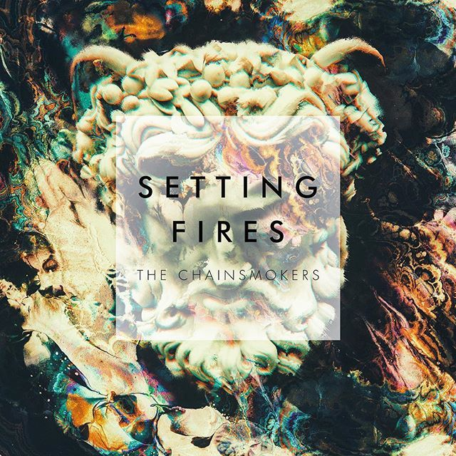 The Chainsmokers Setting Fire Single 2016 Official Cover