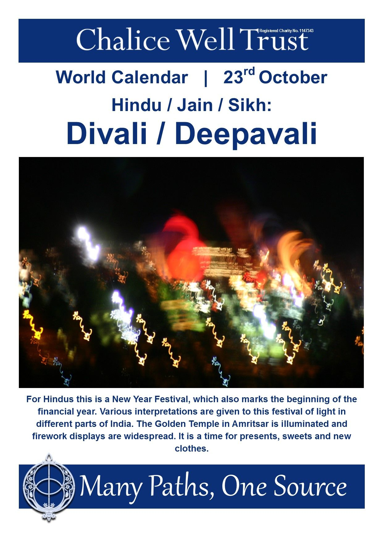 For Hindus this is a New Year Festival, which also marks
