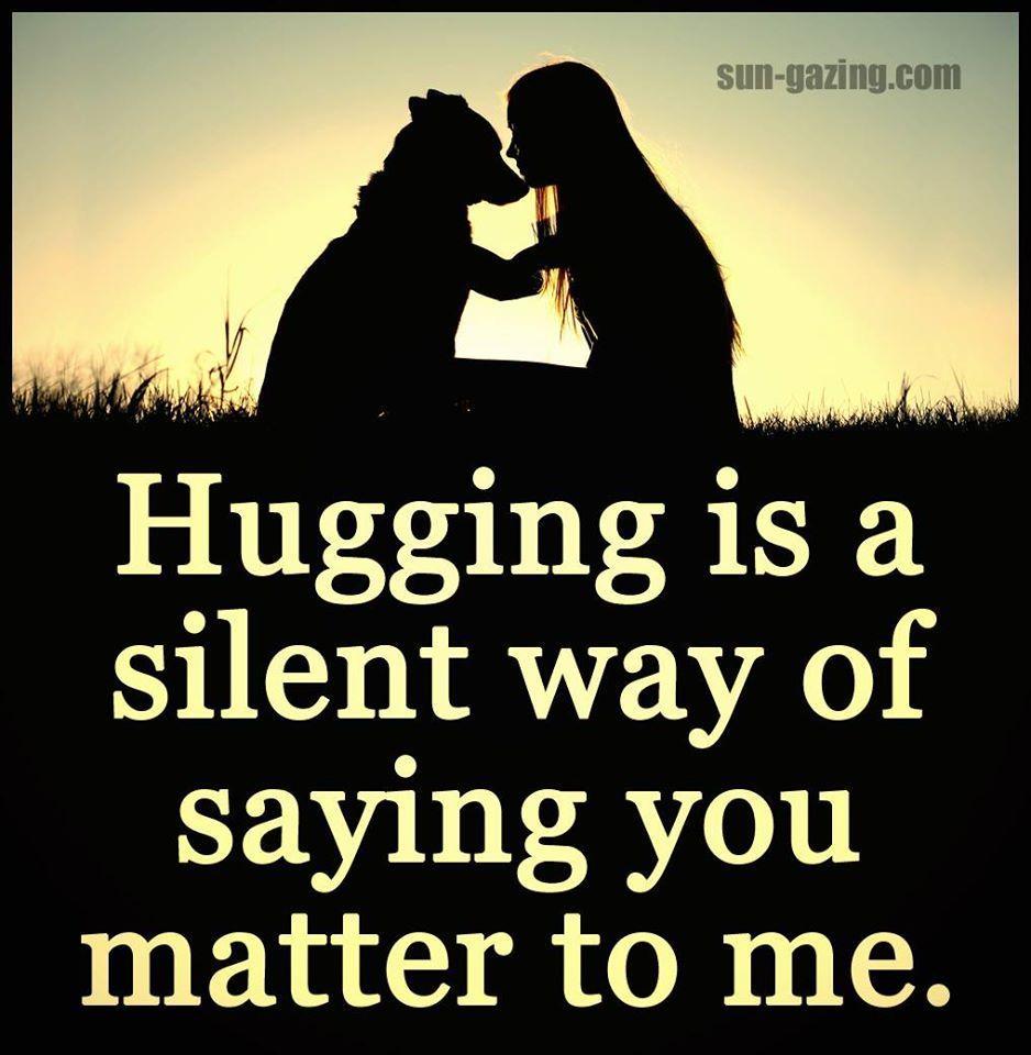 Hugging Is A Silent Way Of Saying You Matter To Me Hug Quotes Sayings Hug
