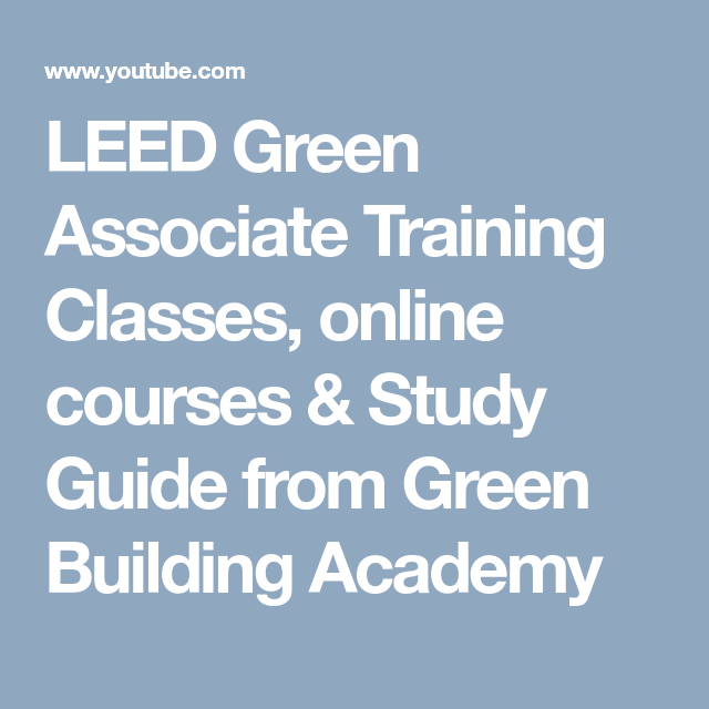 Leed Green Associate Training Classes Online Courses Study Guide