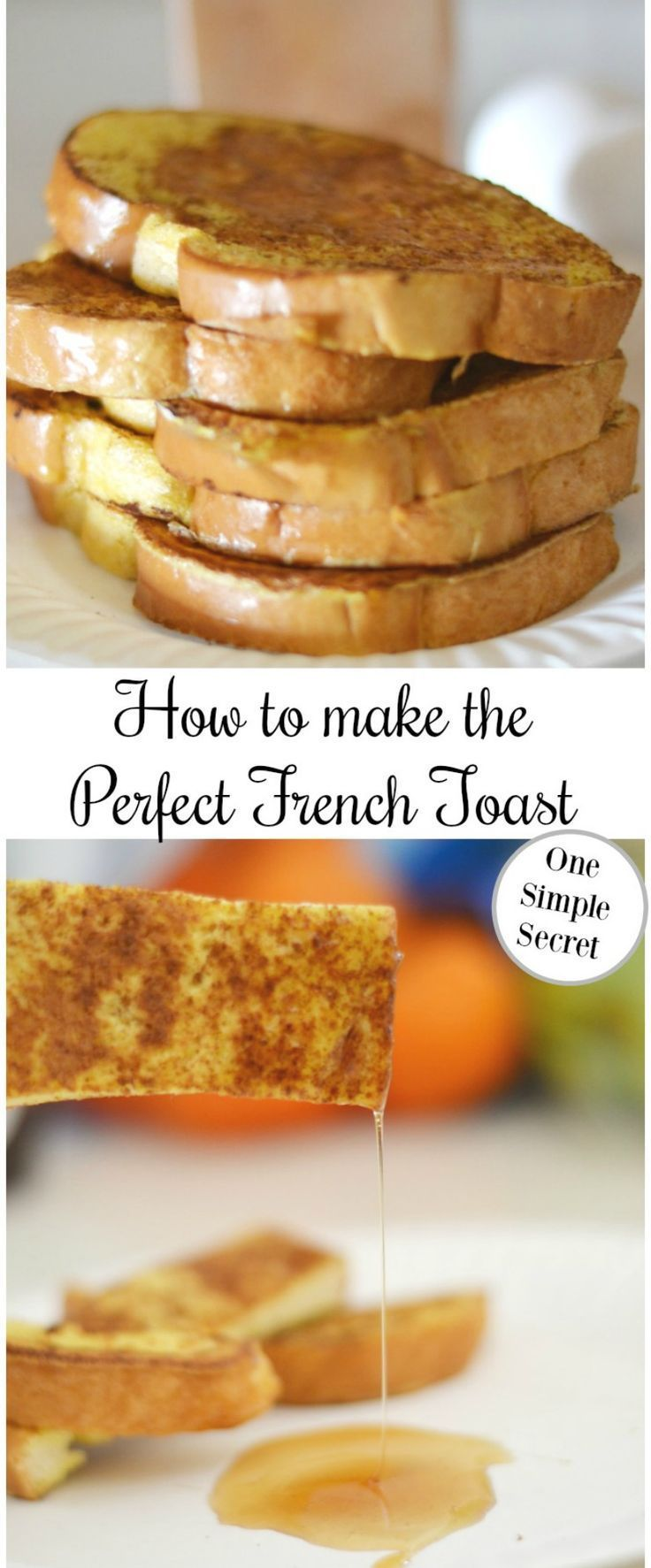 The Secret to Making Perfect French Toast • Faith Filled Food for Moms